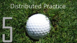 Distributed Practice
